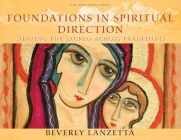 Foundations in Spiritual Direction: Sharing the Sacred Across Traditions Cover Image