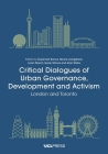 Critical Dialogues of Urban Governance, Development and Activism: London and Toronto Cover Image