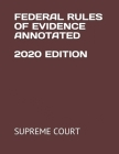 Federal Rules of Evidence Annotated 2020 Edition Cover Image