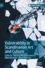 Vulnerability in Scandinavian Art and Culture Cover Image