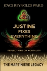 Justine Fixes Everything: Reflections on Mortality Cover Image
