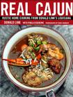 Real Cajun: Rustic Home Cooking from Donald Link's Louisiana Cover Image