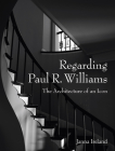 Regarding Paul R. Williams: A Photographer's View Cover Image