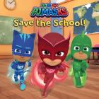 PJ Masks Save the School! Cover Image