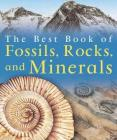 The Best Book of Fossils, Rocks & Minerals Cover Image