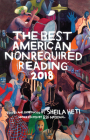 The Best American Nonrequired Reading 2018 (The Best American Series ®) Cover Image