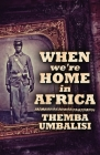 When We're Home In Africa Cover Image