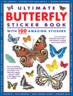 Ultimate Butterfly Sticker Book with 100 Amazing Stickers: Learn All about Butterflies and Moths - With Fantastic Reusable Easy-To-Peel Stickers Cover Image