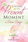 Living in the Present Moment: A Divine Design Cover Image