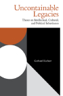 Uncontainable Legacies: Theses on Intellectual, Cultural, and Political Inheritance (Incitements) Cover Image