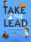 Take the Lead: How to Care for Your Dog - A Fun & Practical Guide Cover Image