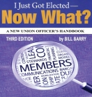 I Just Got Elected, Now What? a New Union Officer's Handbook 3rd Edition Cover Image