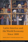 Latin America and the World Economy Since 1800 (Latin American Studies #2) Cover Image