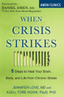 When Crisis Strikes: 5 Steps to Heal Your Brain, Body, and Life from Chronic Stress Cover Image