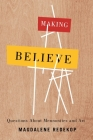 Making Believe: Questions about Mennonites and Art Cover Image