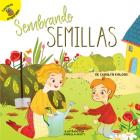 Sembrando Semillas: Planting Seeds (Seasons Around Me) Cover Image
