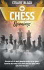 Chess Openings: A Brief History Along With Chessboard Set-Up, How to Enhance Your Game by Learning the Art of Opening, King's Safety a Cover Image