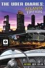 The Uber Diaries: Atlanta Edition Cover Image