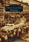 Ohio's Lake Erie Wineries (Images of America (Arcadia Publishing)) Cover Image
