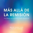 Más Allá de la Remisión Palabras de Aliento Para Renacer Cover Image