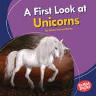 A First Look at Unicorns Cover Image