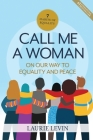 Call Me a Woman: On Our Way to Equality and Peace Cover Image