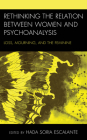 Rethinking the Relation Between Women and Psychoanalysis: Loss, Mourning, and the Feminine Cover Image