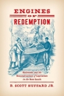Engines of Redemption: Railroads and the Reconstruction of Capitalism in the New South Cover Image