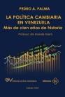 La Política Cambiaria En Venezuela.: Más de cien años de historia Cover Image