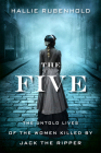 The Five: The Untold Lives of the Women Killed by Jack the Ripper Cover Image
