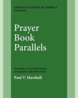 Prayer Book Parallels Volume 1: Vol I (Anglican Liturgy in America #1) Cover Image