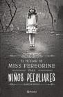 El Hogar de Miss Peregrine Para Ninos Peculiares = Miss Peregrine's Home for Peculiar Children Cover Image