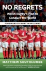 No Regrets: Welsh Rugby's Plan to Conquer the World Cover Image