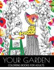 Your Garden Coloring Book for Adult: Adult Coloring Book: Coloring your Flower and Tree with Animals Cover Image