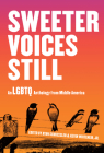 Sweeter Voices Still: An LGBTQ Anthology from Middle America Cover Image