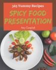 365 Yummy Spicy Food Presentation Recipes: The Best-ever of Spicy Food Presentation Cookbook Cover Image