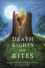 Death Rights and Rites: A Practical Guide to a Meaningful Death Cover Image