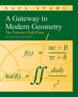 A Gateway to Modern Geometry: The Poincare Half-Plane: The Poincare Half-Plane Cover Image