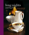 Long Nights and Log Fires: Warming comfort food for family and friends Cover Image
