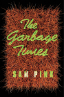 The Garbage Times/White Ibis: Two Novellas Cover Image