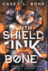 With Shield and Ink and Bone Cover Image