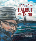 Jigging for Halibut with Tsinii, 1 Cover Image