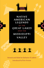 Native American Legends of the Great Lakes and the Mississippi Valley Cover Image