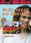 GLBT Teens and Society (Teens: Being Gay) Cover Image