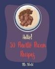 Hello! 50 Puerto Rican Recipes: Best Puerto Rican Cookbook Ever For Beginners [Pork Tenderloin Recipe, Coconut Milk Recipes, Bread Pudding Recipes, Ri Cover Image