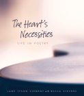 The Heart's Necessities: A Life in Poetry Cover Image