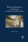 Women, Rhetoric, and Drama in Early Modern Italy Cover Image