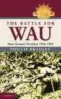 The Battle for Wau (Australian Army History) Cover Image