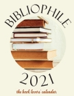 Bibliophile 2021 The Book Lovers Calendar Cover Image