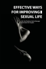 Effective Ways For Improving Sexual Life: 100+ Sex Positions, Tantric Massage, Erotic Game For Couples: Romance Book Cover Image